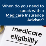 When do you need to speak to a Medicare Insurance Provider. Circle65 Medicare Insurance Agent Tami Brunner